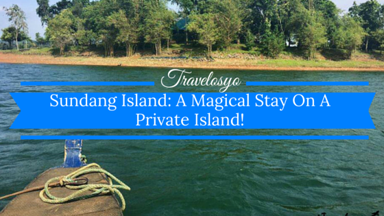 Sundang Island: A Magical Stay On A Private Island!