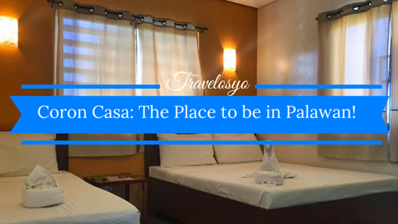 Coron Casa: The Place to be in Palawan!