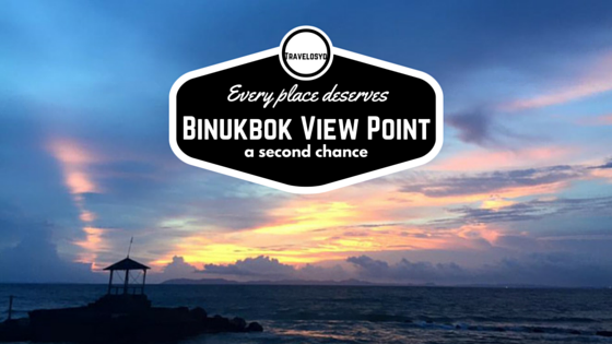 Binukbok View Point: Every place deserves a second chance
