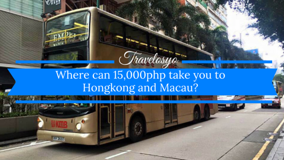 Where can 15,000php take you to Hongkong and Macau?