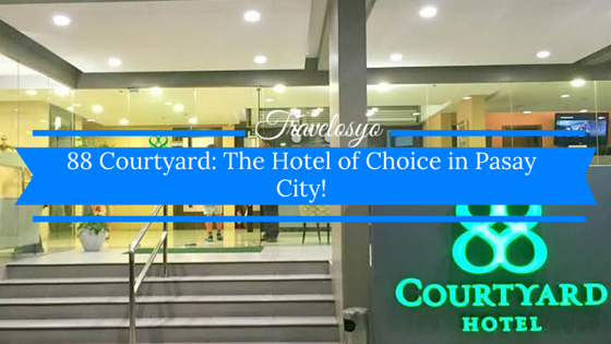 88 Courtyard: The Hotel of Choice in Pasay City!