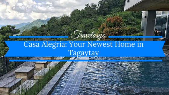 Casa Alegria: Your Newest Home in Tagaytay