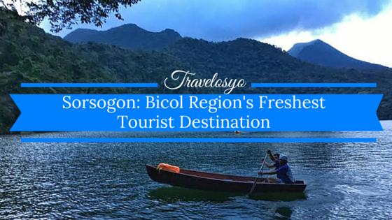 Sorsogon: Bicol Region's Freshest Tourist Destination