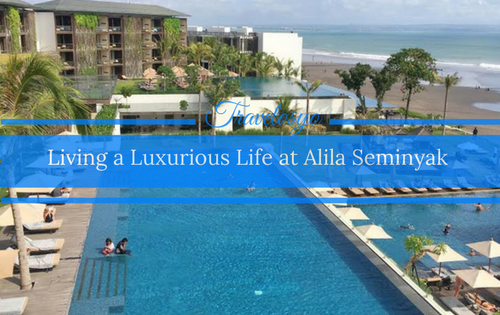 Living a Luxurious Life at Alila Seminyak