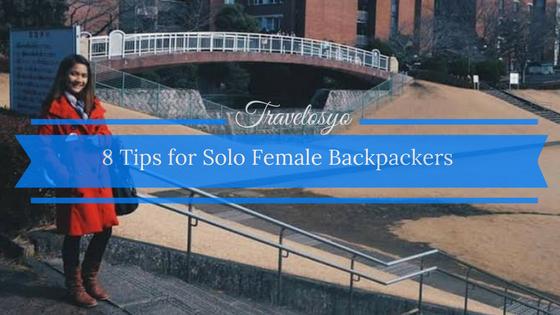 8 Tips for Beginner Solo Female Backpackers