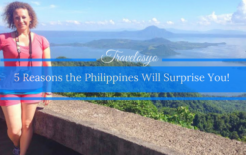 5 Reasons the Philippines Will Surprise You!