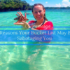 5 Reasons Your Bucket List May Be Sabotaging You