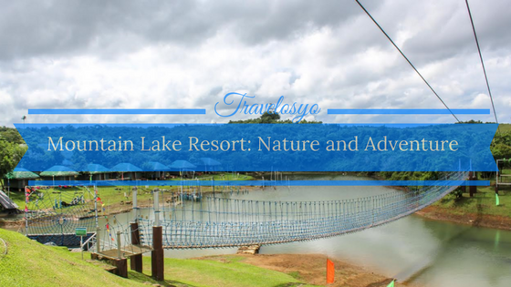 Travelbook.ph Blogger Getaway at Mountain Lake Resort: All About Nature and Adventure