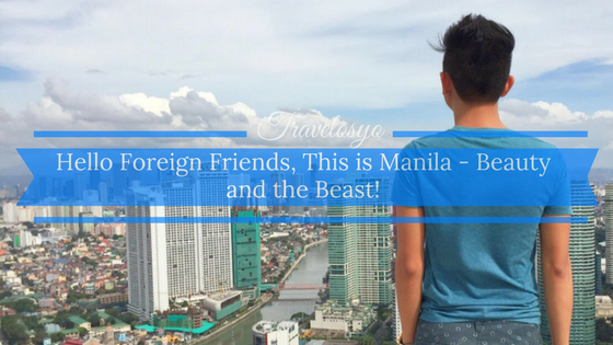 Hello Foreign Friends, This is Manila – Beauty and the Beast!